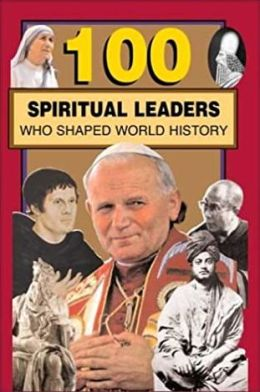 100 Spiritual Leaders Who Shaped World History