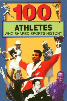 100 Athletes Who Shaped Sports History
