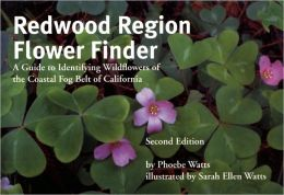 Redwood Region Flower Finder: A Guide to Identifying Wildflowers of the Coastal Fog Belt of California
