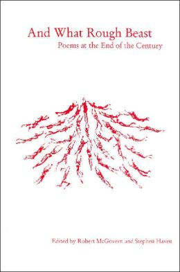 And What Rough Beast: Poems at the End of the Century