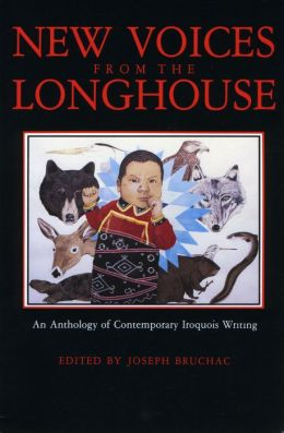 New Voices from the Longhouse; An Anthology of Contemporary Iroquois Writing