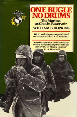 One Bugle, No Drums: The Marines at Chosin Reservoir