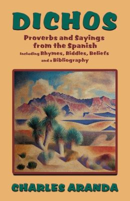 Dichos: Proverbs and Sayings from the Spanish
