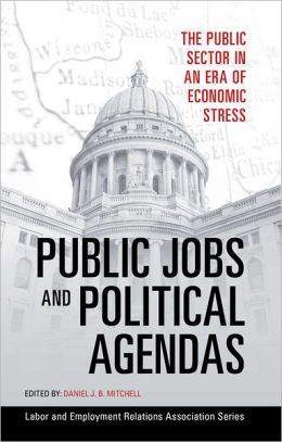 Public Jobs and Political Agendas: The Public Sector in an Era of Economic Success