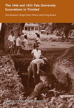 The 1946 and 1953 Yale University Excavations in Trinidad, Volume 92