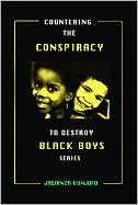Countering the Conspiracy to Destroy Black Boys; Volume III