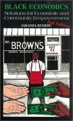 Black Economics: Solutions for Economic and Community Empowerment