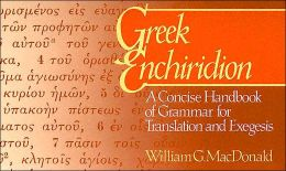 Greek Enchiridion : A Concise Handbook of Grammar for Translation and Exegesis