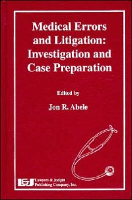 Medical Errors and Litigation: Investigation and Case Preparation