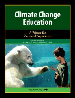 Climate Change Education: A Primer for Zoos and Aquariums