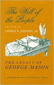 The Will of the People: The Legacy of George Mason