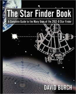 The Star Finder Book, Second Edition A Complete Guide To The Many Uses Of The 2102-D Star Finder