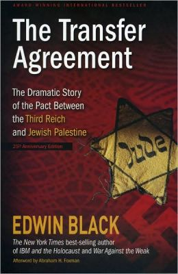 The Transfer Agreement--25th Anniversary Edition: The Dramatic Story of the Secret Pact Between the Third Reich and Jewish Palestine