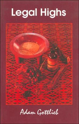 Legal Highs: A Concise Encyclopedia of Legal Herbs and Chemicals with Psychoactive Properties