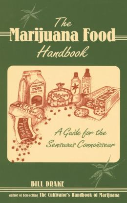 Marijuana Food Handbook: A Guide for the Sensuous Connoisseur