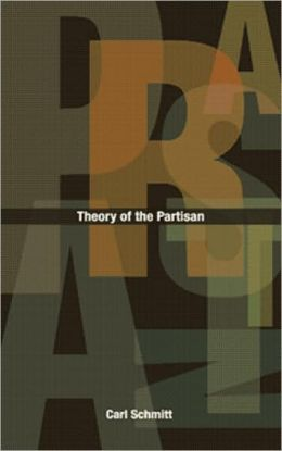 Theory of the Partisan: Intermediate Commentary on the Concept of the Political