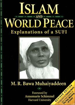 Islam and World Peace: Explanations of a Sufi