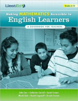 Making Mathematics Accessible to English Learners 6-12: A Guidebook for Teachers