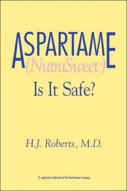 Aspartame (Nutrasweet*) Is It Safe?