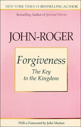 Forgiveness: The Key to the Kingdom