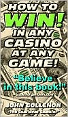 How to Win!: In Any Casino at Any Game