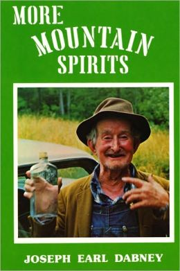 More Mountain Spirits: The Continuing Chronicle of Moonshine Life
