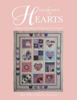 Celebration of Hearts: A Sampler of Heart Motifs for Quilting, Patchwork, and Applique