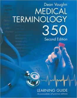Medical Terminology 350 : Learning Guide