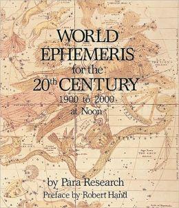 World Ephemeris for the 20th Century, 1900 to 2000, Noon