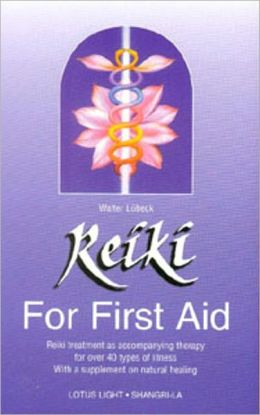 REIKI - FOR FIRST AID: REIKI TREATMENT AS ACCOMPAN
