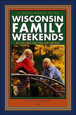 Wisconsin Family Weekends