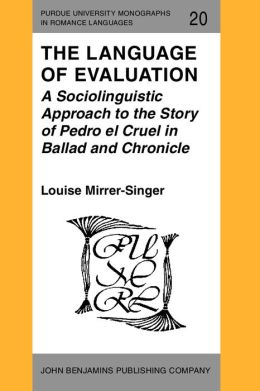 The Language of Evaluation: A Sociolinguistic Approach to the Story of Pedro el Cruel in Ballad and Chronicle