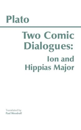 Ion and Hippias Major: Two Comic Dialogues