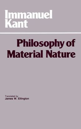 Philosophy of Material Nature: Prolegomena to Any Future Metaphysics that will be able to come Forward as Science with Metaphysical Foundations of Natural Science