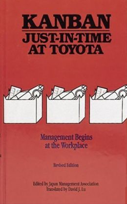Kanban Just-in-Time at Toyota: Management Begins at the WorkPlace