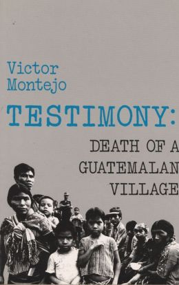 Testimony: Death of a Guatemalan Village