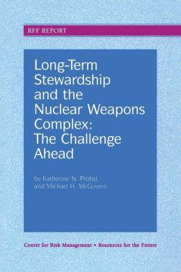 Long-Term Stewardship and the Nuclear Weapons Complex: The Challenge Ahead