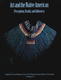 Art and the Native American: Perception , Reality, and Influence