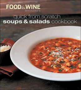 Quick from Scratch Soups and Salad