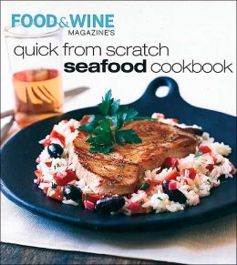 Quick From Scratch Seafood Cookbook