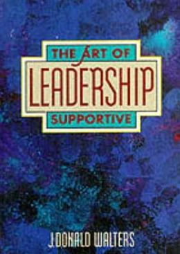 ART OF SUPPORTIVE LEADERSHIP: A PRACTICAL HANDBOOK