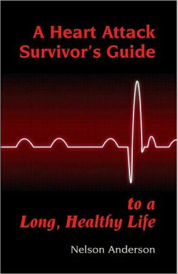 Heart Attack Survivor's Guide to a Long Healthy Life