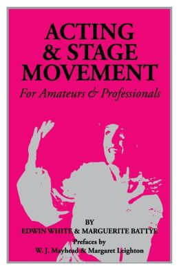 Acting & Stage Movements: For Amateurs & Professionals
