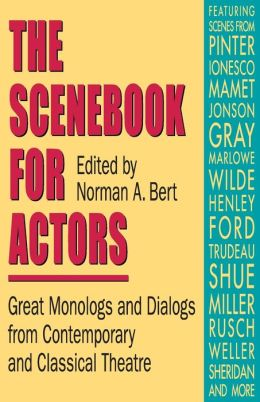 The Scenebook for Actors: Great Monologs and Dialogs from Contemporary and Classical Theatre