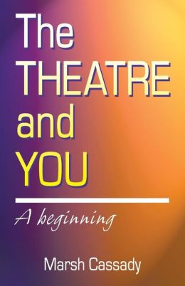 The Theatre and You: A Beginning