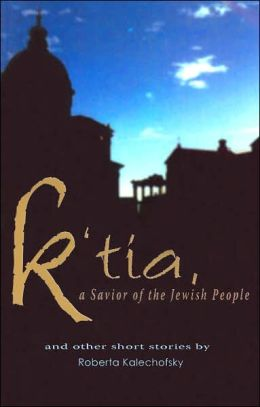K'tia, A Savior of the Jewish People and Other Short Stories