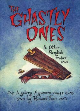The Ghastly Ones and Other Fiendish Frolics: A Gallery of Gruesome Creeps
