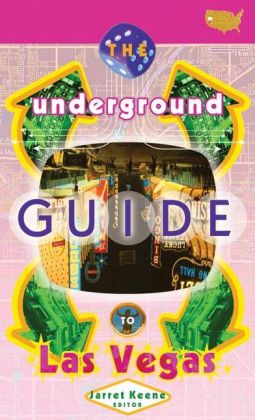 The Underground Guide to Las Vegas