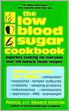 The Low Blood Sugar: Sugarless Cooking for Everyone