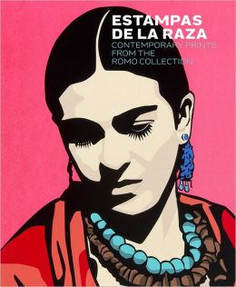 Estampas de la Raza: Contemporary Mexican American Prints from the Romo Collection